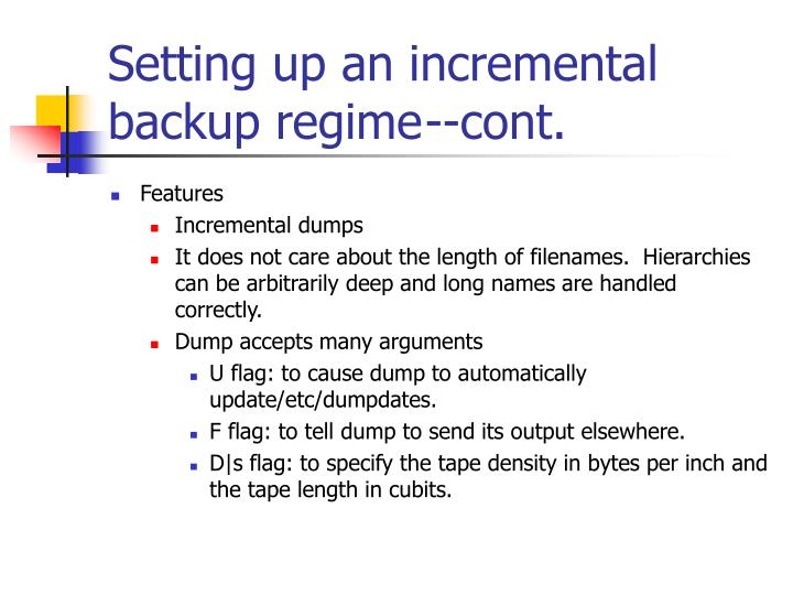 Setting up an incremental backup regime	--cont.