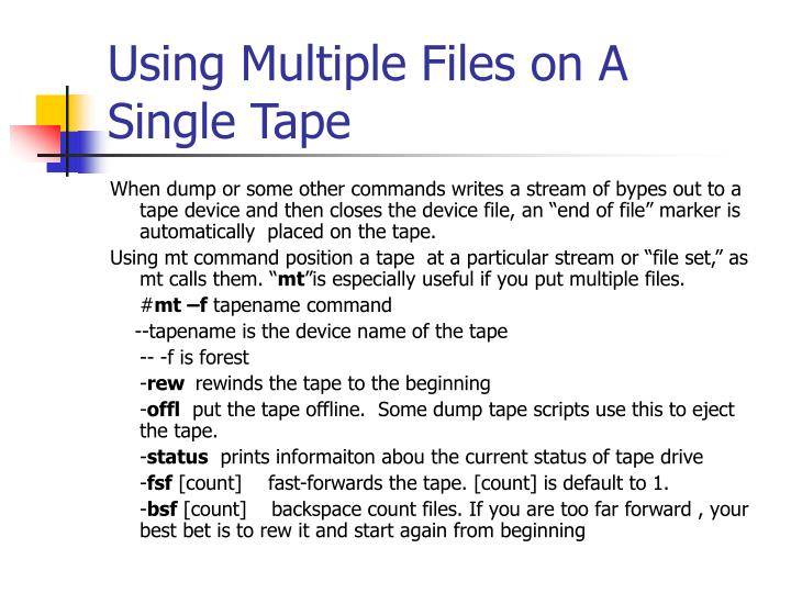 Using Multiple Files on A Single Tape