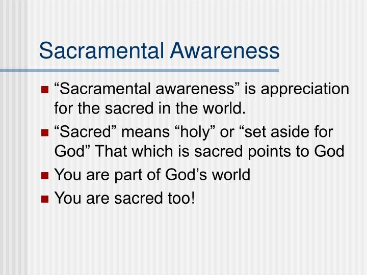 Sacramental Awareness