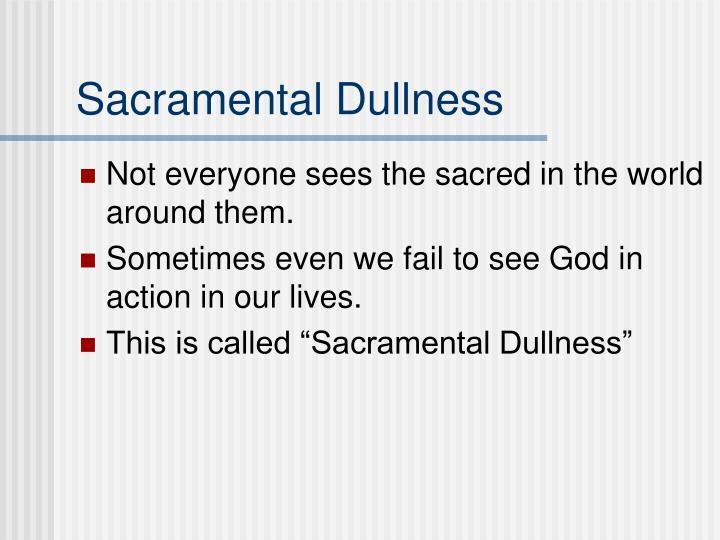 Sacramental Dullness