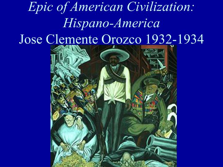 Epic of American Civilization: Hispano-America