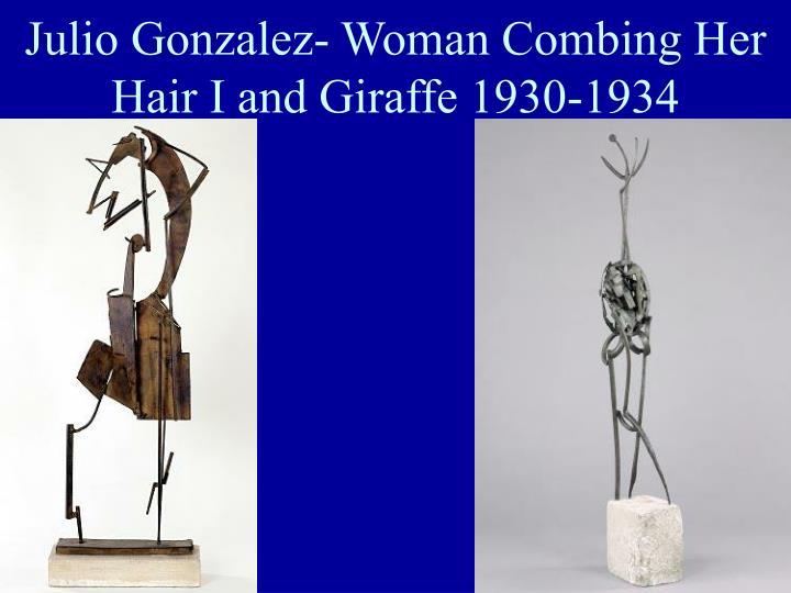 Julio Gonzalez- Woman Combing Her Hair I and Giraffe 1930-1934