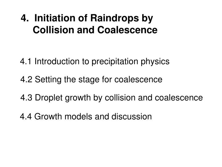 4.  Initiation of Raindrops by