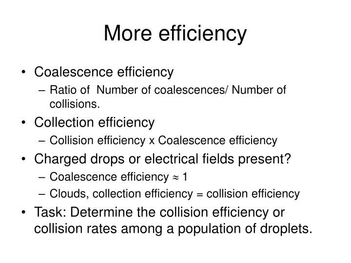 More efficiency