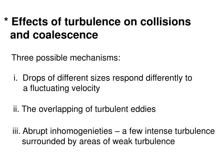 * Effects of turbulence on collisions