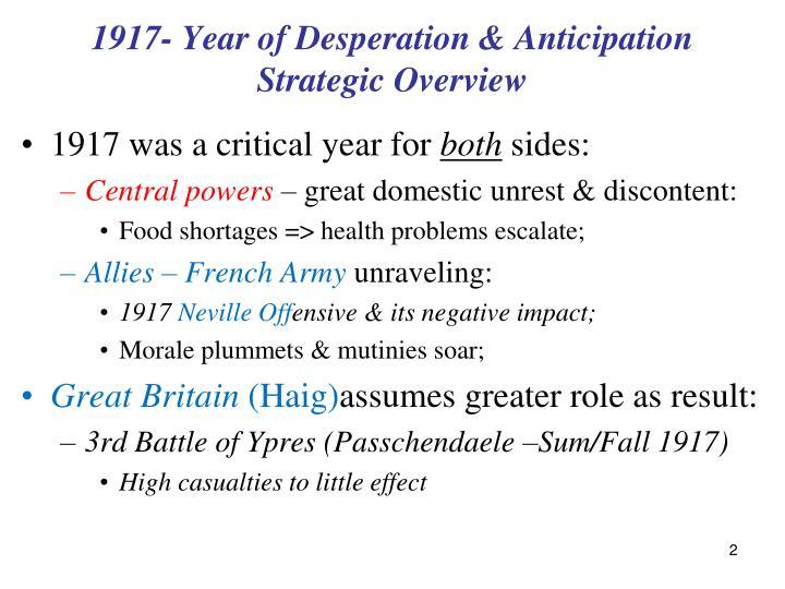1917- Year of Desperation & Anticipation