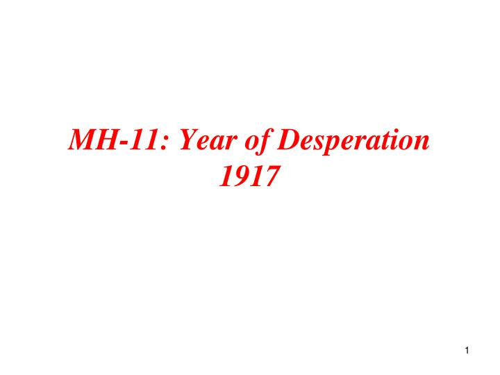MH-11: Year of Desperation 1917