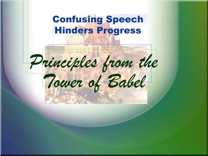 Confusing Speech Hinders Progress