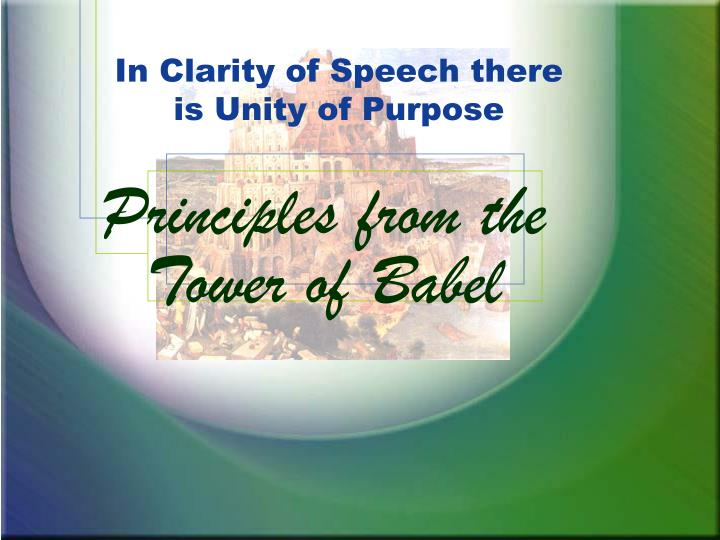 In Clarity of Speech there is Unity of Purpose