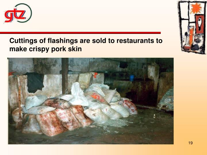 Cuttings of flashings are sold to restaurants to make crispy pork skin