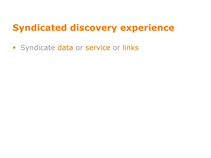 Syndicated discovery experience