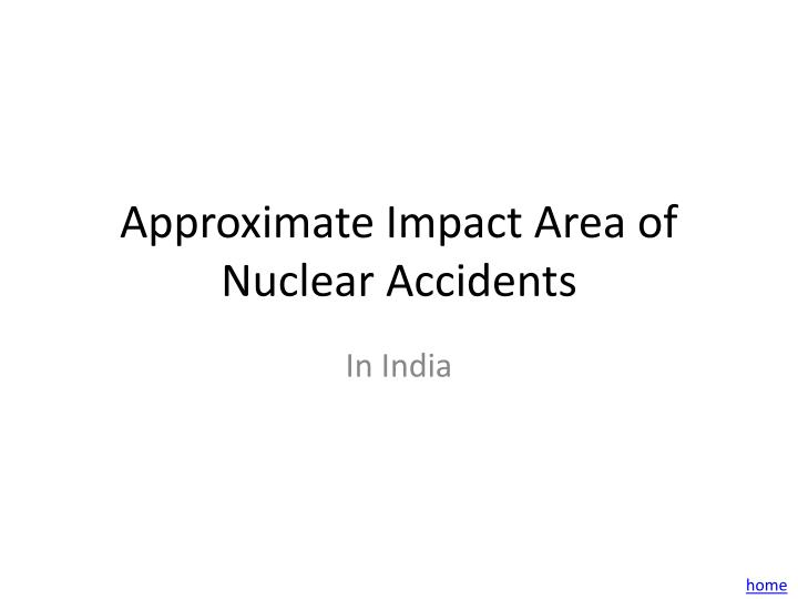 Approximate Impact Area of Nuclear Accidents
