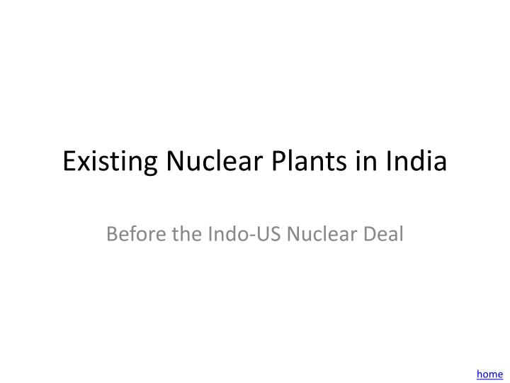 Existing Nuclear Plants in India