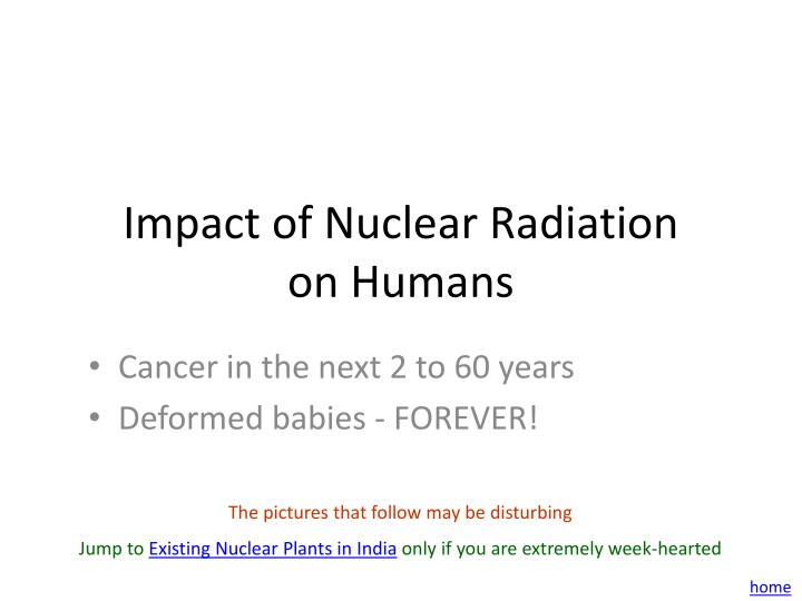 Impact of Nuclear Radiation