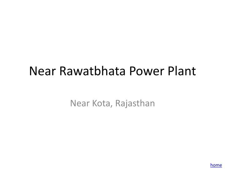 Near Rawatbhata Power Plant