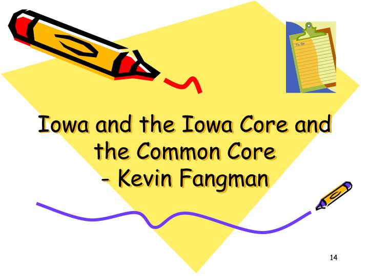 Iowa and the Iowa Core and the Common Core