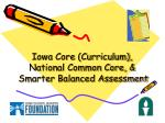 iowa core curriculum national common core smarter balanced assessment