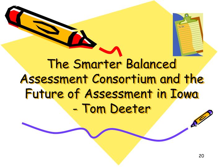 The Smarter Balanced Assessment Consortium and the Future of Assessment in Iowa