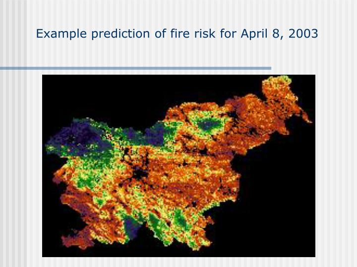 Example prediction of fire risk for April 8, 2003