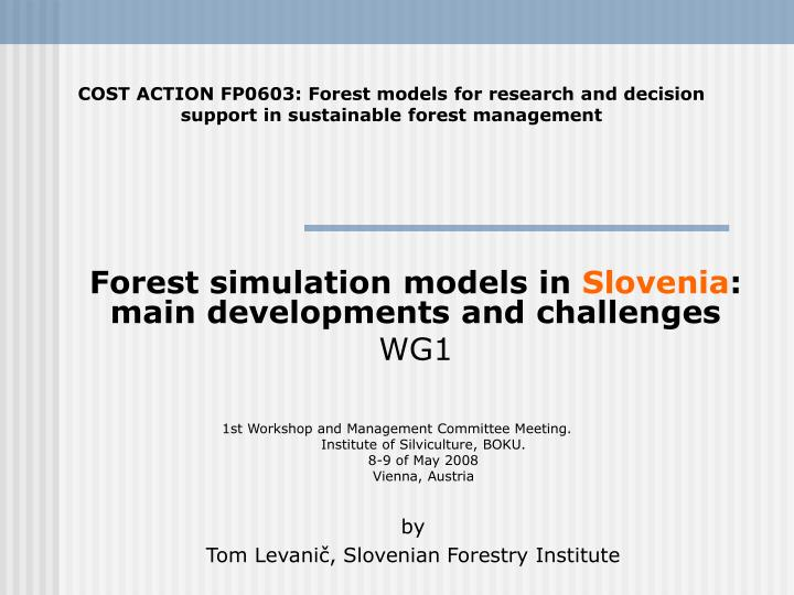 Forest simulation models in slovenia main developments and challenges wg1