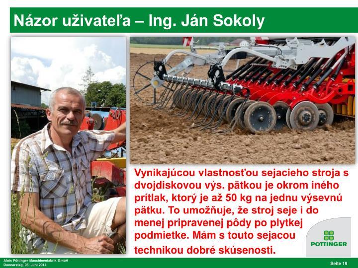 Názor uživateľa – Ing. Ján Sokoly