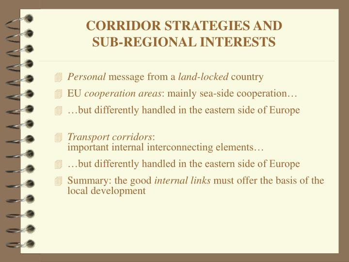 Corridor strategies and sub regional interests1