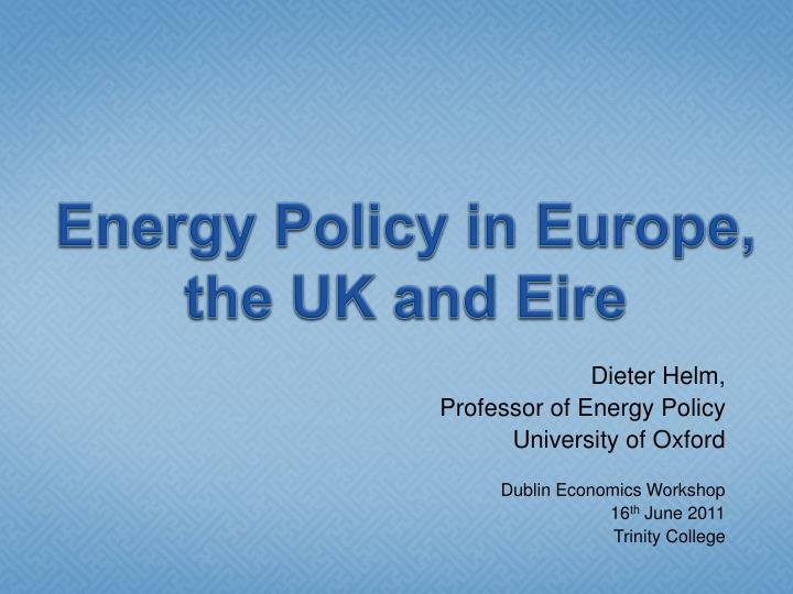 Energy policy in europe the uk and eire