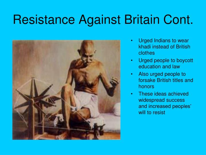 Resistance Against Britain Cont.