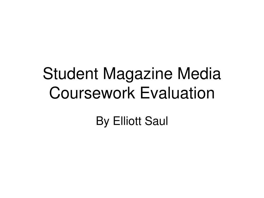 Student Magazine Media Coursework Evaluation