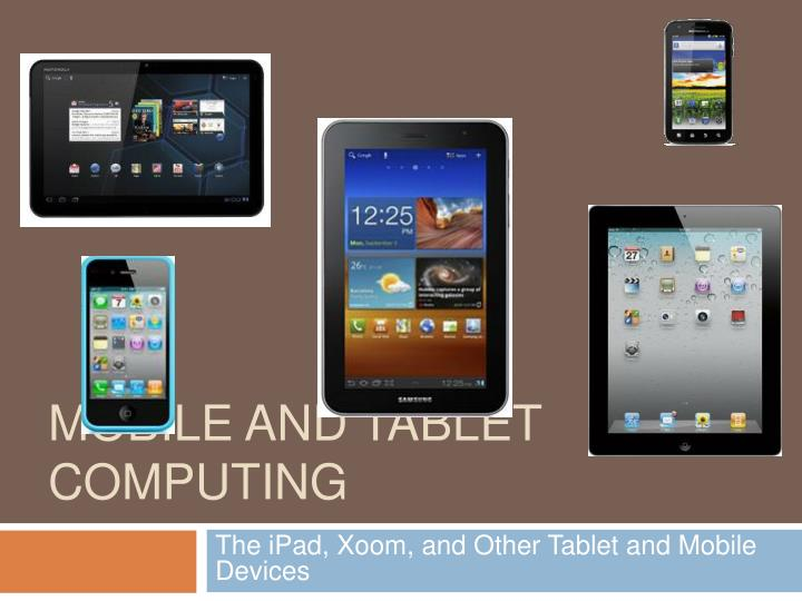 Mobile and tablet computing