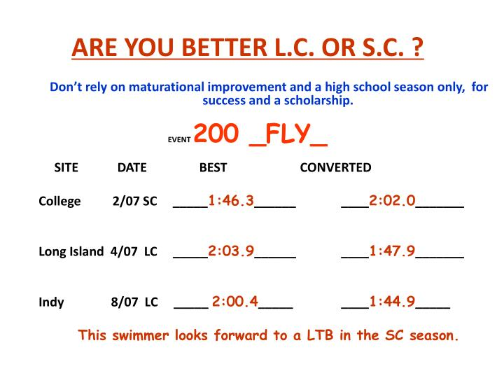 ARE YOU BETTER L.C. OR S.C. ?