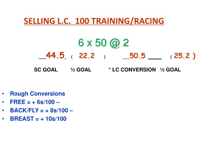 SELLING L.C.  100 TRAINING/RACING