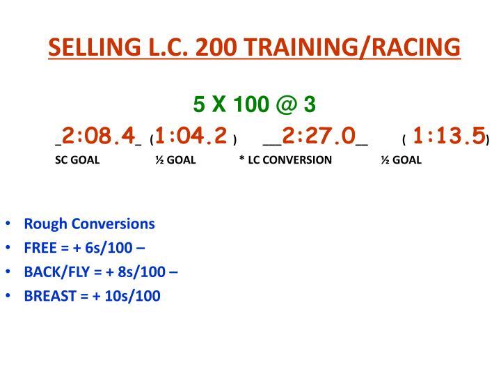 SELLING L.C. 200 TRAINING/RACING