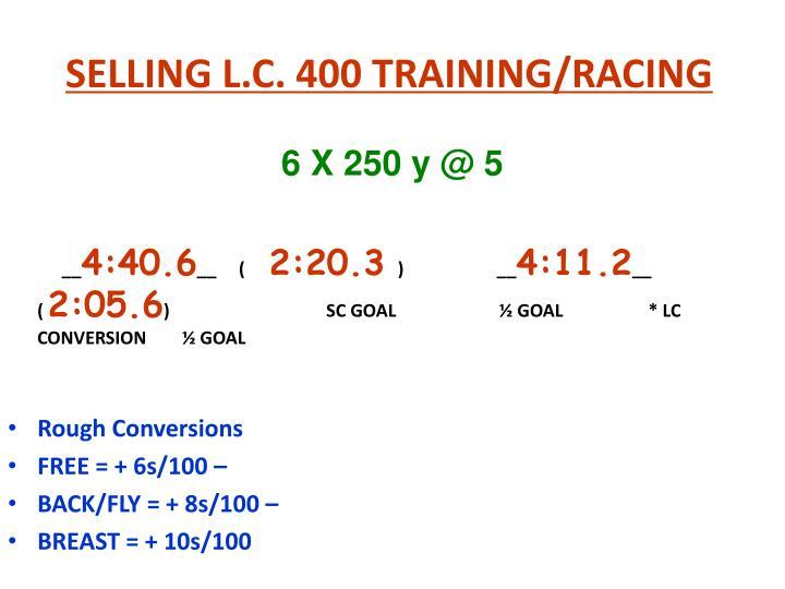 SELLING L.C. 400 TRAINING/RACING