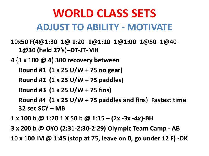 WORLD CLASS SETS
