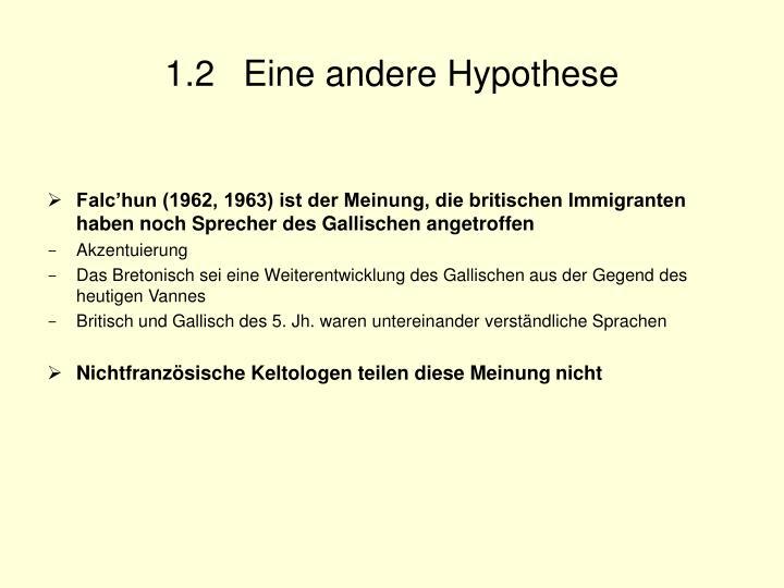1.2Eine andere Hypothese