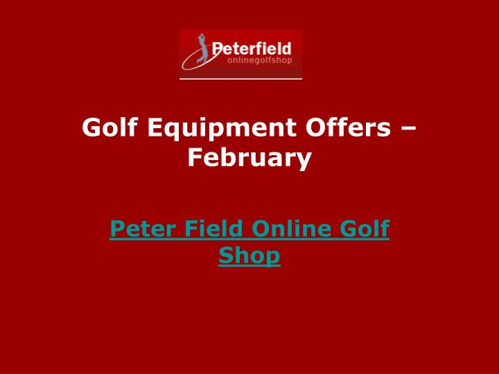 Golf equipment offers february