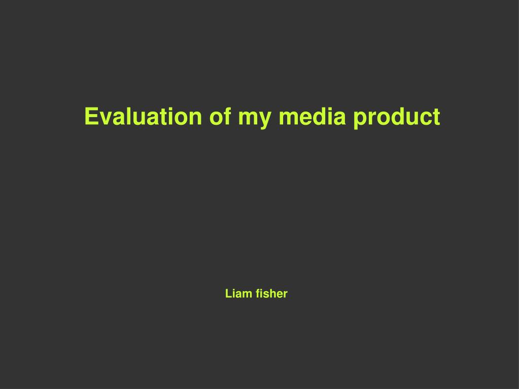 Evaluation of my media product