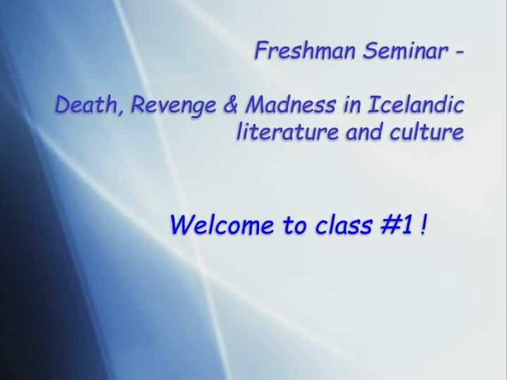 Freshman seminar death revenge madness in icelandic literature and culture