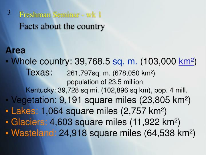 Freshman seminar wk 1 facts about the country