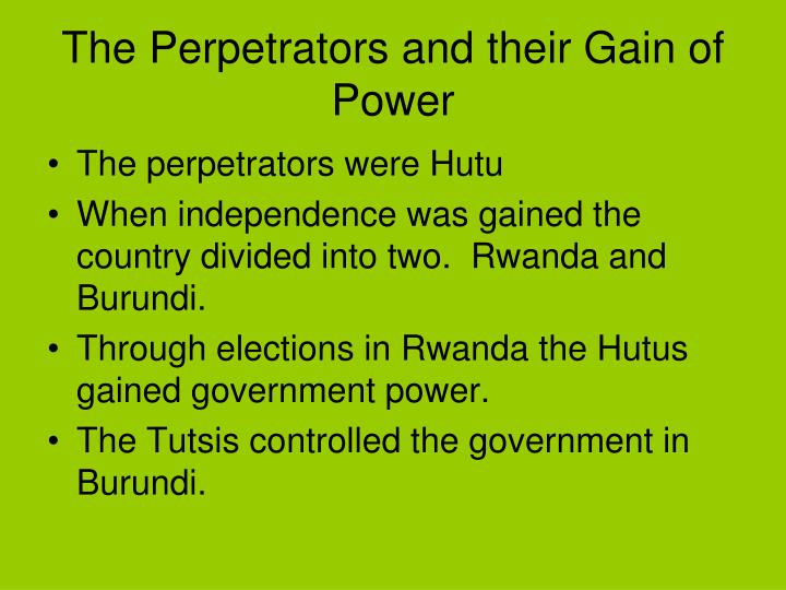 The Perpetrators and their Gain of Power