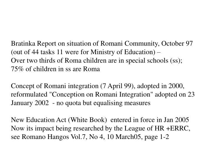 Bratinka Report on situation of Romani Community, October 97 (out of 44 tasks 11 were for Ministry of Education) –