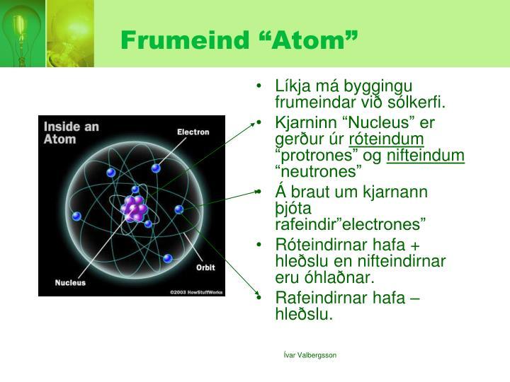 """Frumeind """"Atom"""""""