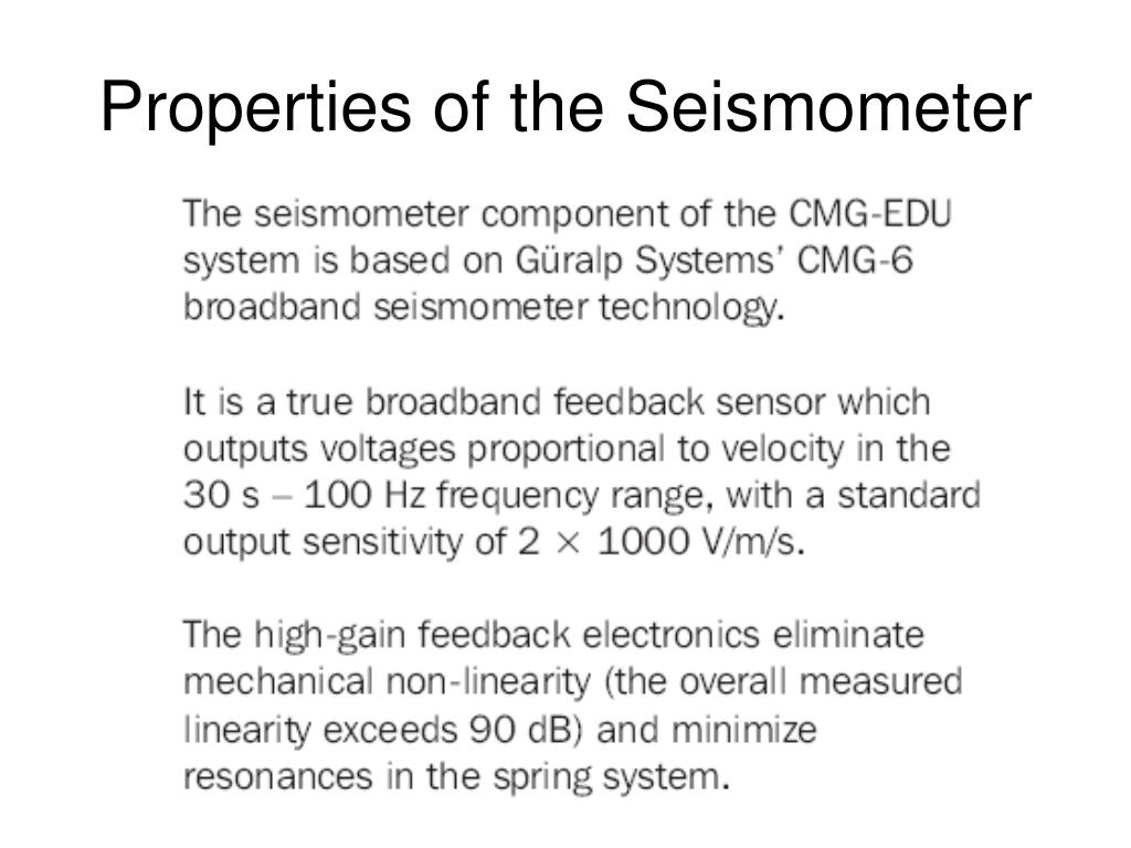 Properties of the Seismometer