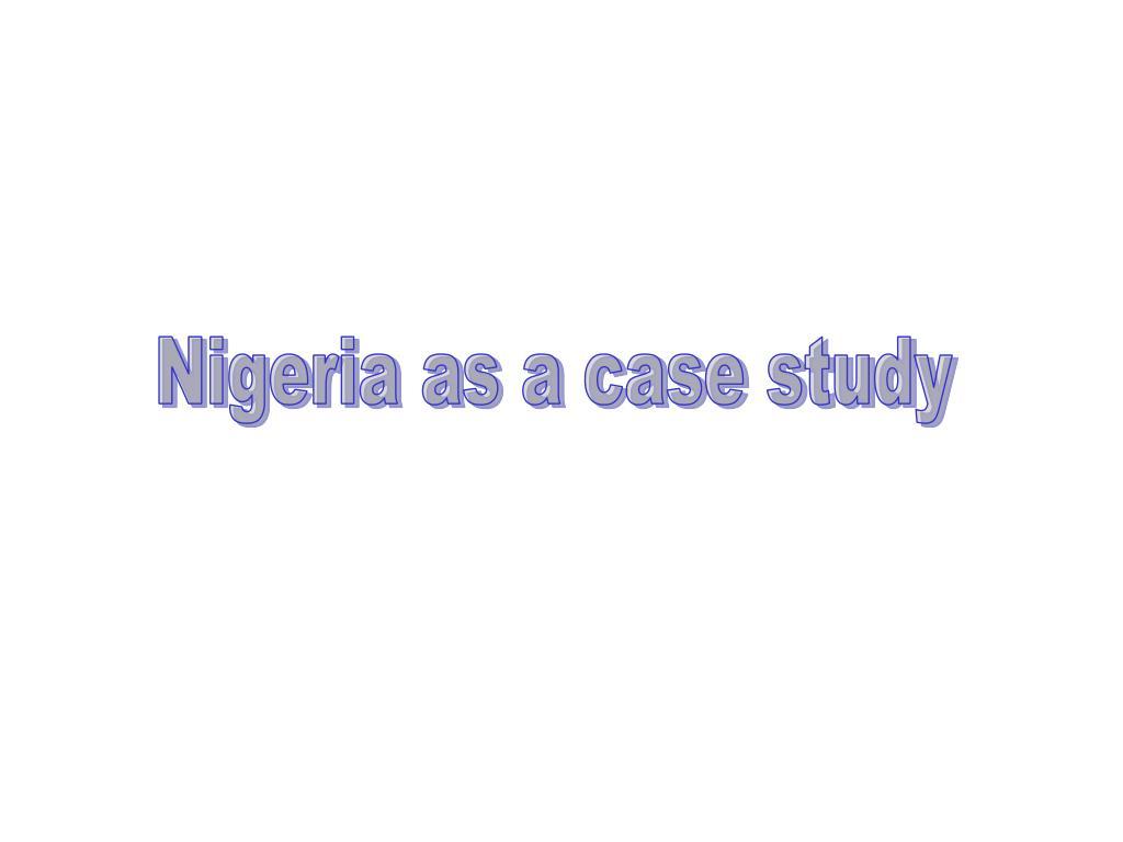 Nigeria as a case study