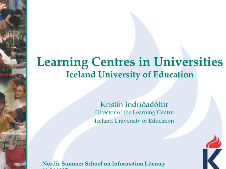 Learning centres in universities iceland university of education