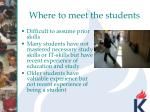 where to meet the students