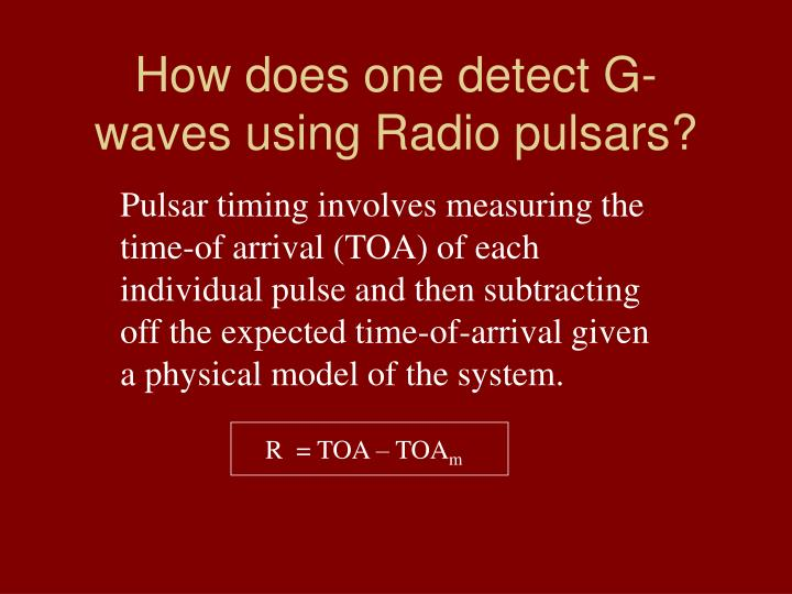 How does one detect G-waves using Radio pulsars?