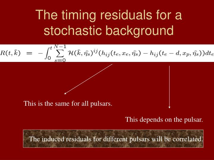 The timing residuals for a stochastic background