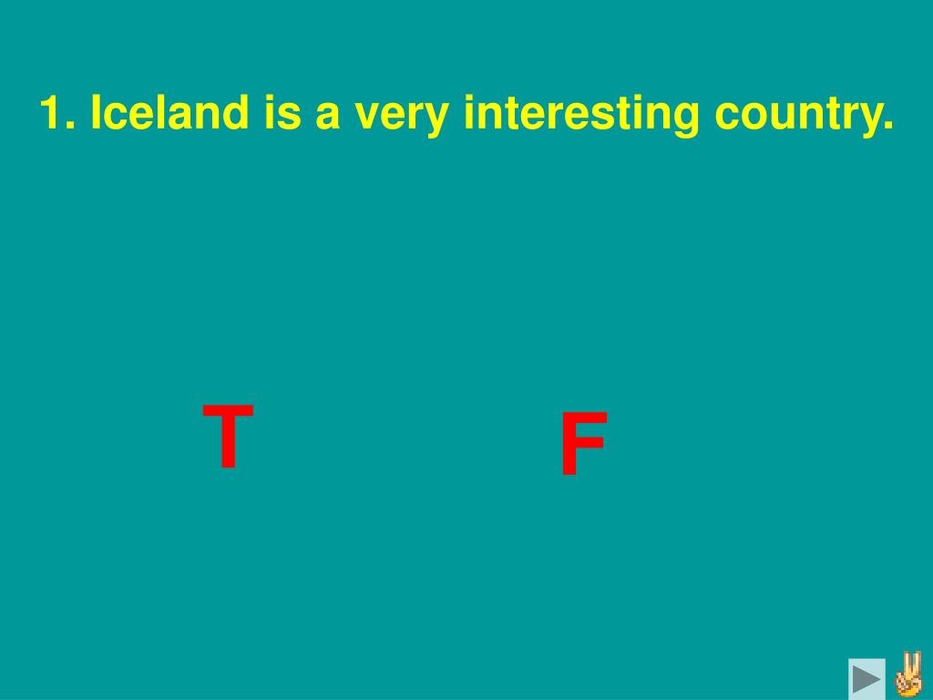 1. Iceland is a very interesting country.